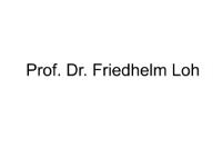Prof. Dr. Friedhelm Loh